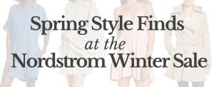 Fashion Blogger Lauren Meyer of the Lo Meyer Blog shares Spring Style Finds at the Nordstrom Winter Sale, Spring Style 2018