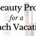 Beauty blogger Lauren Meyer of the Lo Meyer blog discusses Beauty Products for a Beach Vacation