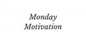 Blogger Lauren Meyer of The Lo Meyer Blog discusses Monday Motivation and Quotes to Live by