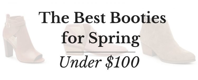 The Best Booties for Spring Under $100 | Fashion Blogger Lauren Meyer of the Lo Meyer Blog shares the Best Spring Booties