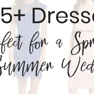 25+ Dresses Perfect for a Spring or Summer Wedding