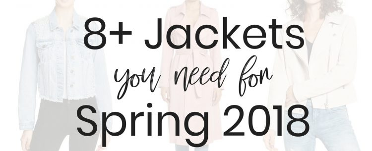 Fashion Blogger Lauren Meyer of The Lo Meyer Blog shares 8+ Jackets You Need for Spring 2018 | Jackets for Spring 2018