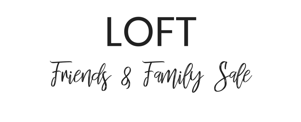 Fashion Blogger Lauren Meyer from The Lo Meyer Blog shares the best finds at the Loft Friends & Family Sale