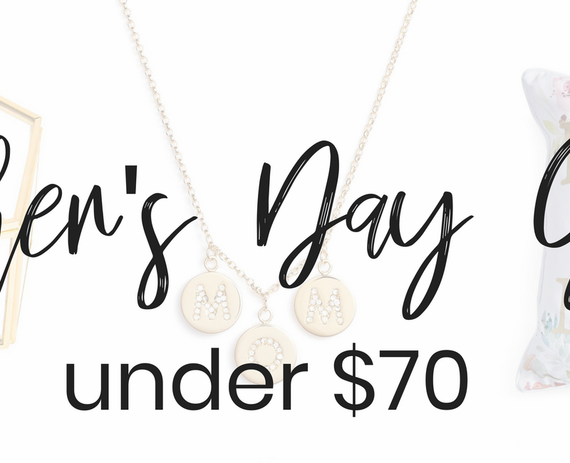 Mother's Day Gifts Under $70!