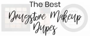 Popular Beauty Blogger Lauren Meyer of The Lo Meyer Blog shares The Best Drugstore Makeup Dupes for High-End Makeup