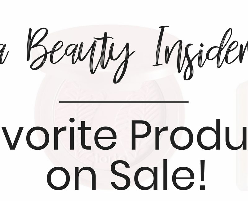 Sephora Beauty Insider Event 2018: Favorite Products on Sale!