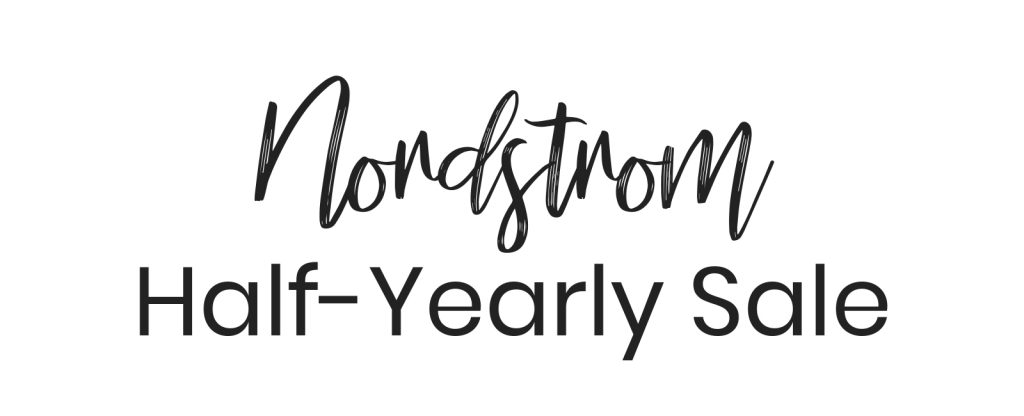 Nordstrom half-yearly sale; Blogger Lauren Meyer of The Lo Meyer Blog shares top buys from the Nordstrom half-yearly sale