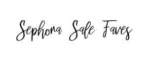Sephora VIB Sale Favorites | Style Blogger Lauren Meyer shares Sephora VIB Sale Favorites