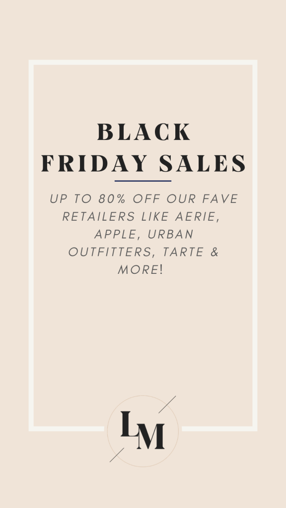 BEST BLACK FRIDAY SALES 2020 || Style blogger Lauren Meyer of The Lo Meyer Blog shares BEST BLACK FRIDAY SALES 2020