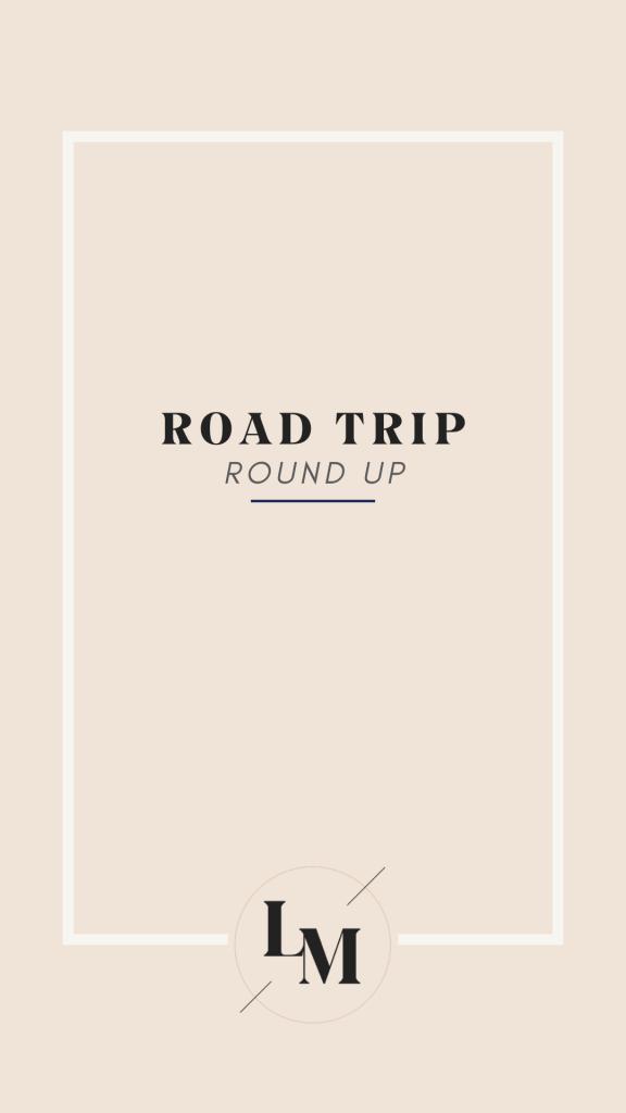 Road Trip Round Up